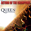 Return Of The Champions/Queen, Paul Rodgers