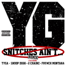 Snitches Ain't... (Remix (Explicit Version)) (feat. Tyga, Snoop Dogg, 2 Chainz, French Montana)/YG