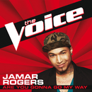 Are You Gonna Go My Way (The Voice Performance)/Jamar Rogers