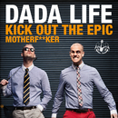Kick Out The Epic Motherf**ker/Dada Life