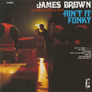 Ain't It Funky/James Brown & The Famous Flames
