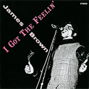 I Got The Feelin'/James Brown