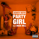 Party Girl (feat. Meek Mill)/Asher Roth