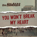 You Won't Break My Heart/The Nomads