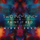 Paint It Red (feat. Mikky Ekko)/Two Inch Punch