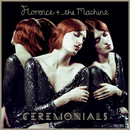 Ceremonials (Deluxe Edition)/Florence + The Machine