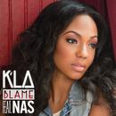 Blame (feat. Nas)/K'LA