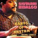 Hands Of Rhythm/Giovanni Hidalgo