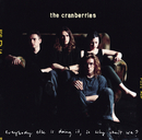 Everybody Else Is Doing It, So Why Can't We?/The Cranberries