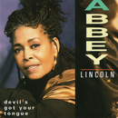 Devil's Got Your Tongue/Abbey Lincoln