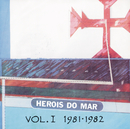Heróis Do Mar Vol. I (1981-1982)/Heróis Do Mar