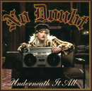 Underneath It All/No Doubt