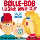Bølle-Bob, Lillebror, Smukke Sally Og De Andre/Hornumkoret