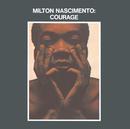 Courage/Milton Nascimento