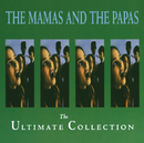The Ultimate Collection/The Mamas & The Papas