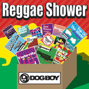 Dj Dogboy Presents...Reggae Shower/DJ DOGBOY