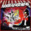 It's shoooort time!!/GOOD4NOTHING