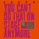 You Can't Do That On Stage Anymore, Vol. 6/Frank Zappa