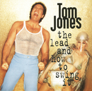 The Lead And How To Swing It/Tom Jones