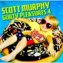 GUILTY PLEASURES 4/スコット・マーフィー