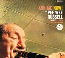 アスク・ミー・ナウ/Pee Wee Russell