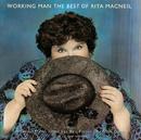 Working Man - The Best Of Rita Macneil/Rita MacNeil