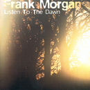 Listen To The Dawn/Frank Morgan
