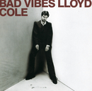 LLOYD COLE/BAD VIBES/Lloyd Cole
