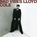 Bad Vibes/Lloyd Cole