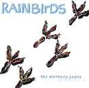 The Mercury Years - The Best Of 87-94/Rainbirds
