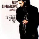 With The Tenors Of Our Time/Roy Hargrove Quintet