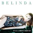 En La Obscuridad/Belinda
