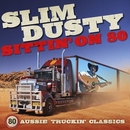 Sittin' On 80 (Remastered)/Slim Dusty