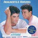 Atitude/Adalberto E Adriano