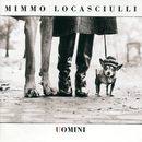 Uomini/Mimmo Locasciulli