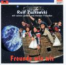 Freunde wie wir/Rolf Zuckowski und seine Freunde