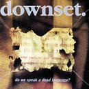 Do We Speak A Dead Language?/Downset