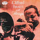 Clifford Brown With Strings/Clifford Brown