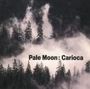 Pale:Moon/カリオカ