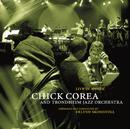 リターン・トゥ・フォーエヴァー~ライヴ・イン・モルデ/Chick Corea, Trondheim Jazz Orchestra