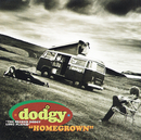 Homegrown/Dodgy