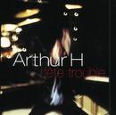 Fete Trouble/Arthur H