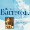 Arrivederci E Altri Successi/Don Marino Barreto Jr.