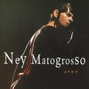 Ney Matogrosso Ao Vivo/Ney Matogrosso