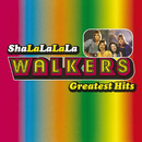 Sha-La-La-La-La / The Walkers Greatest Hits (CD1)/The Walkers