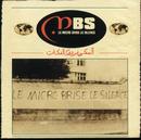 Le Micro Brise Le Silence/MBS