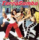 Sinal Verde/Terra Samba