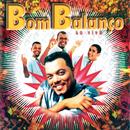 Bom Balanço (Ao Vivo)/Grupo Bom Balanco