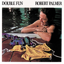 Double Fun/Robert Palmer
