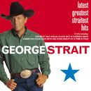 Latest Greatest Straitest Hits/George Strait